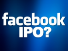 Facebook-Pokes-Its-IPO-and-Delays-Going-Public-Until-Late-2012