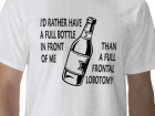 id_rather_have_a_full_bottle_in_front_of_me_tshirt-p235842412021154848z7tqq_400