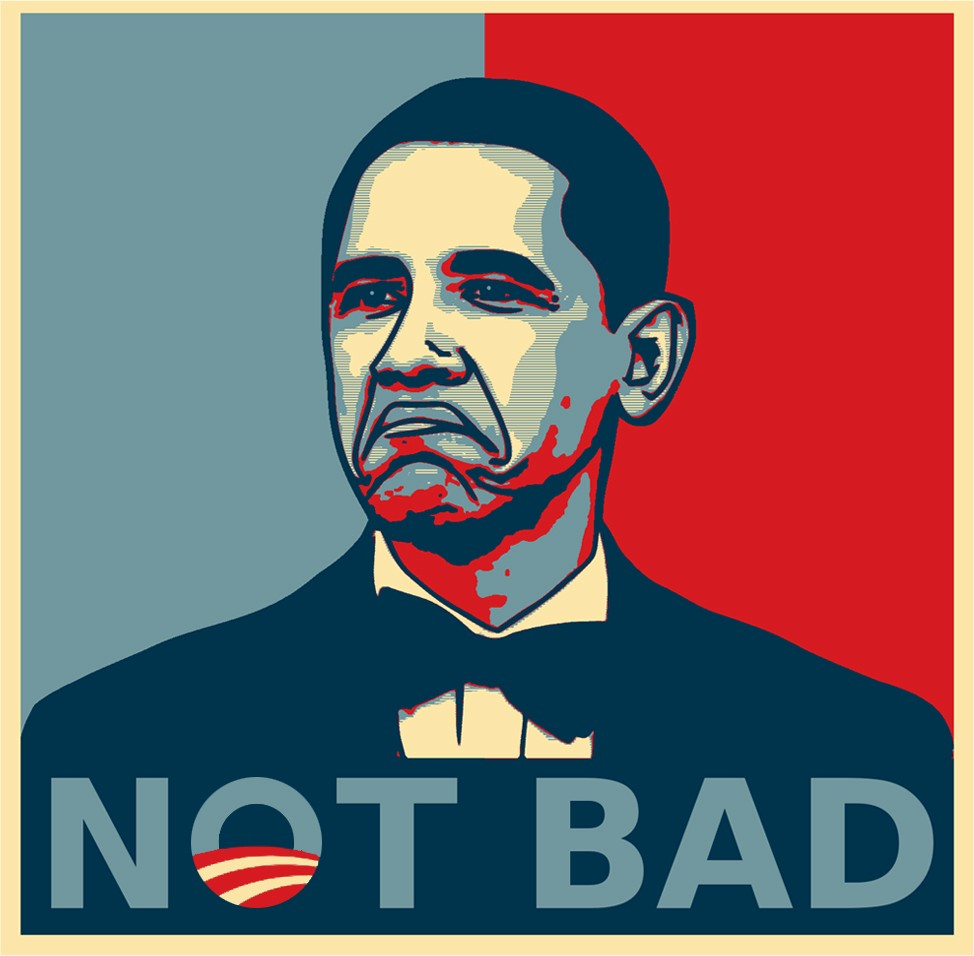 obama not bad campaign poster