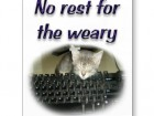 no_rest_for_the_weary_postcard-239477462051411696