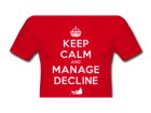 keep-calm-and-manage-decline-t-shirt-4-feature-feature