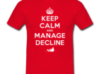 keep-calm-and-manage-decline-t-shirt-4-feature-380x2851-feature
